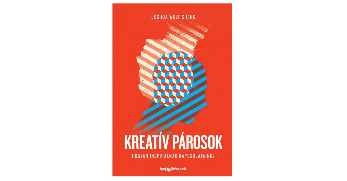Joshua Wolf Shenk: Kreatív párosok
