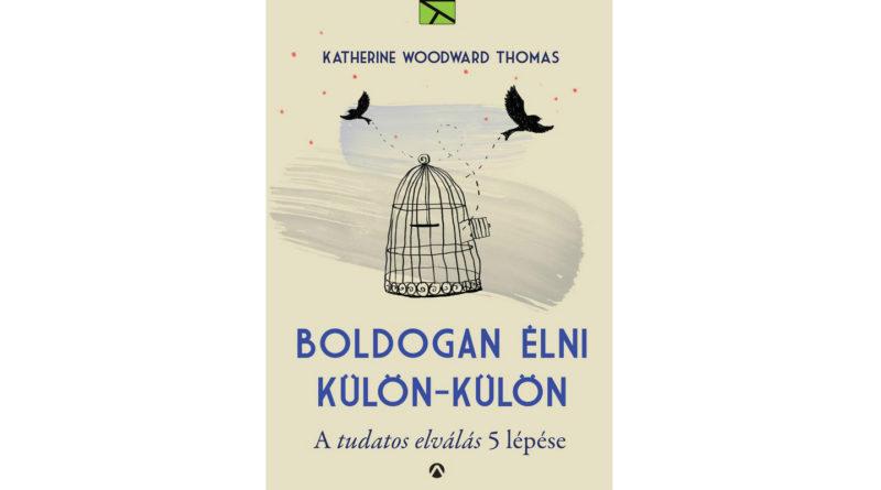 Katherine Woodvard Thomas: Boldogan élni külön-külön