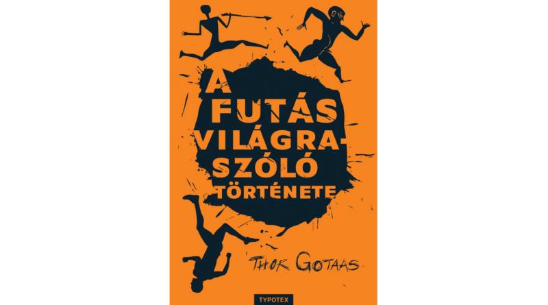Thor Gotaas: A futás világraszóló története