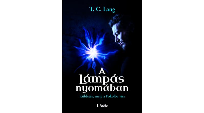 T. C. Lang A lámpás nyomában